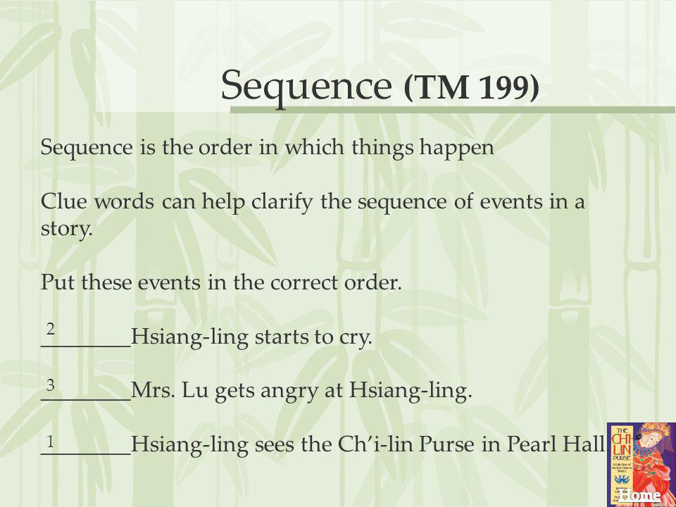 Sequence (TM 199) Sequence is the order in which things happen