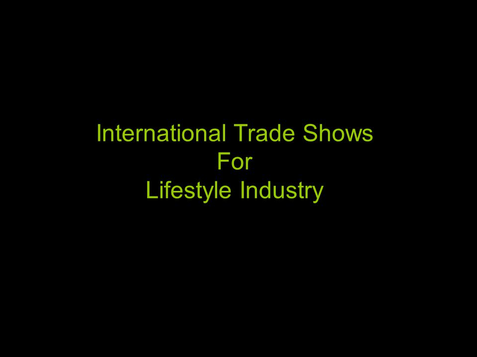 International Trade Shows For Lifestyle Industry