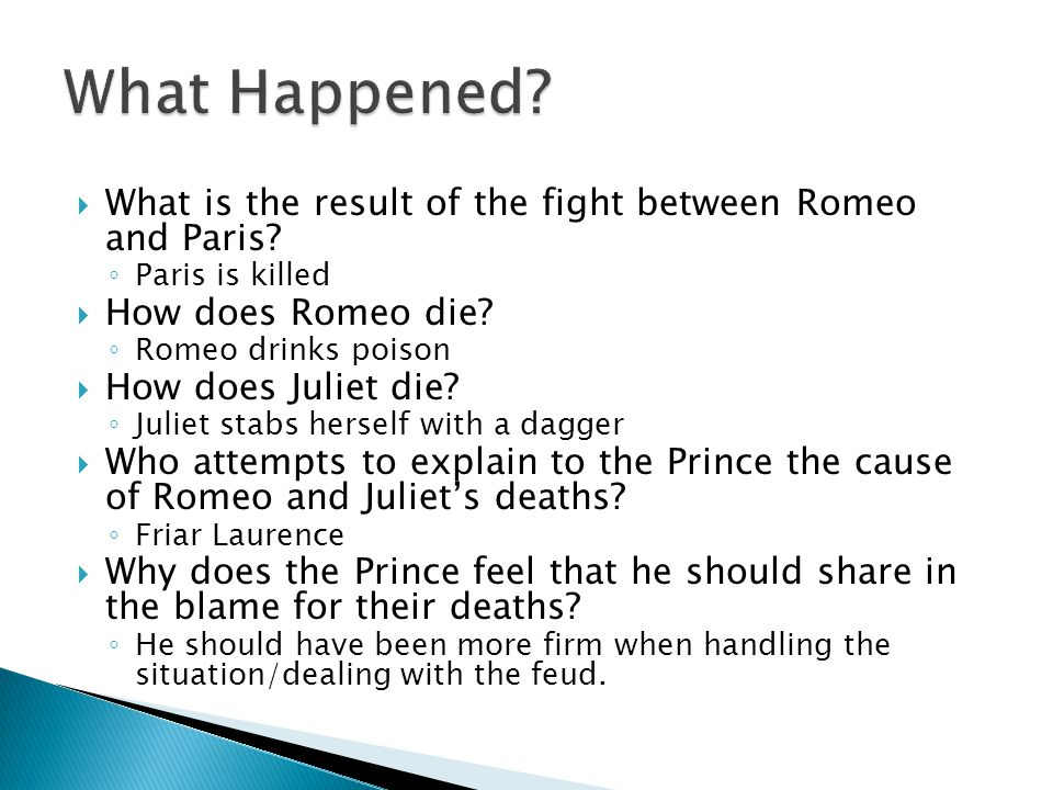 What Happened What is the result of the fight between Romeo and Paris Paris is killed. How does Romeo die