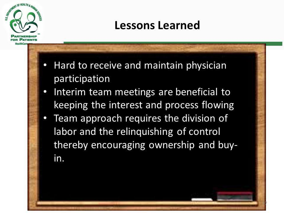 Lessons Learned Hard to receive and maintain physician participation