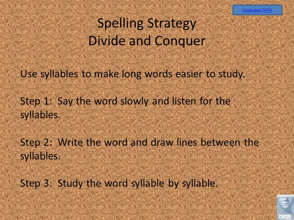 Spelling Strategy Divide and Conquer