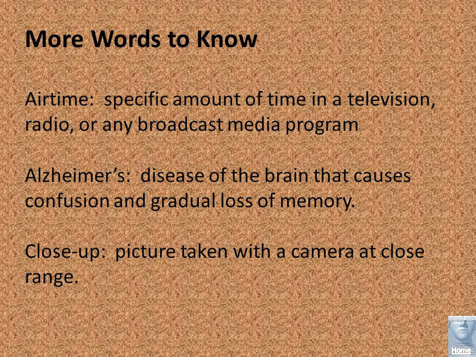More Words to Know Airtime: specific amount of time in a television, radio, or any broadcast media program.
