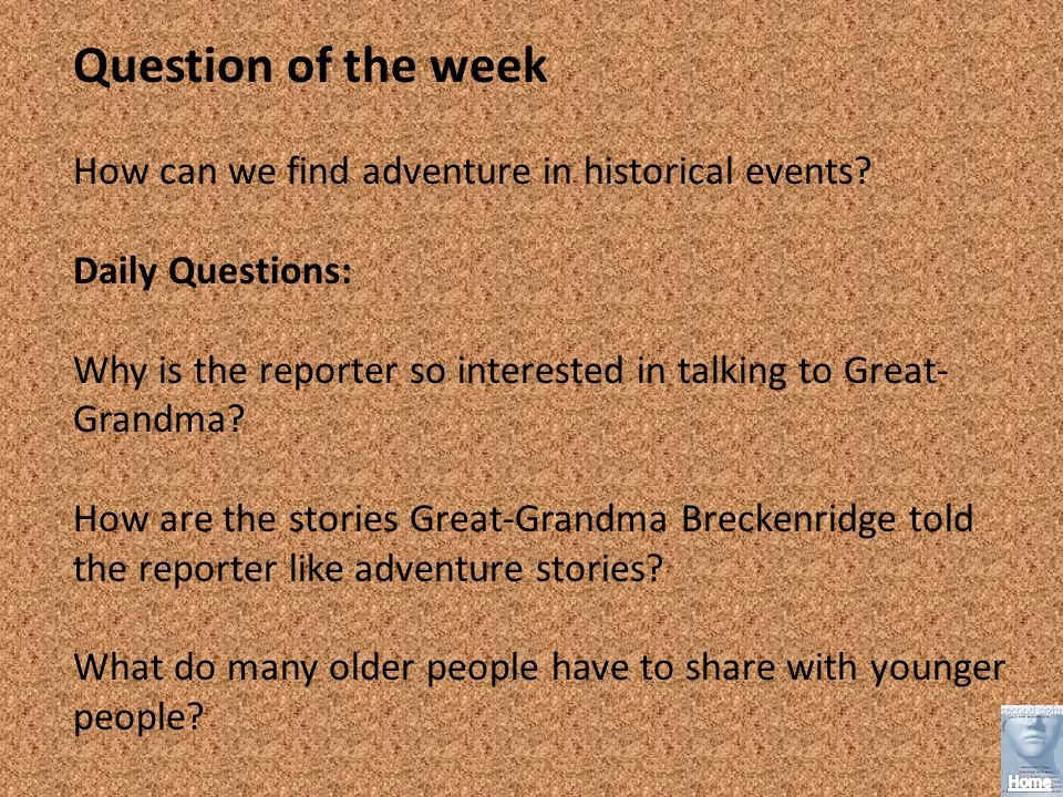 Question of the week How can we find adventure in historical events