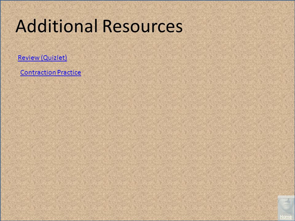Additional Resources Review (Quizlet) Contraction Practice