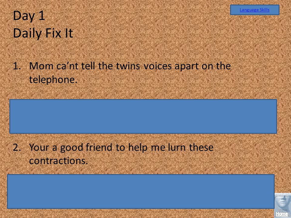 Day 1 Daily Fix It. Mom ca'nt tell the twins voices apart on the telephone. Mom can't tell the twins' voices apart on the telephone.