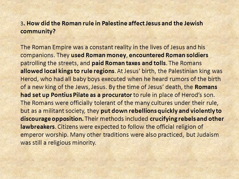 3. How did the Roman rule in Palestine affect Jesus and the Jewish community