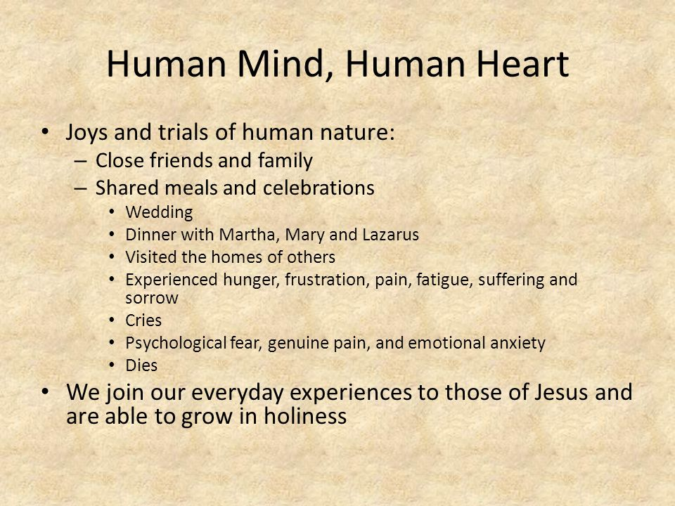 Human Mind, Human Heart Joys and trials of human nature: