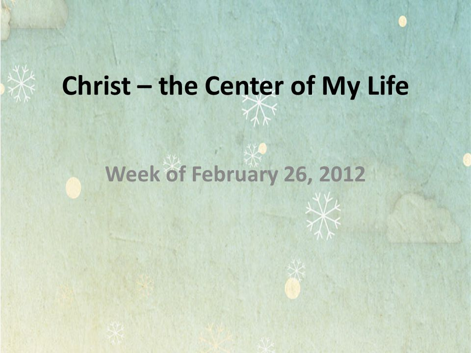 Christ – the Center of My Life