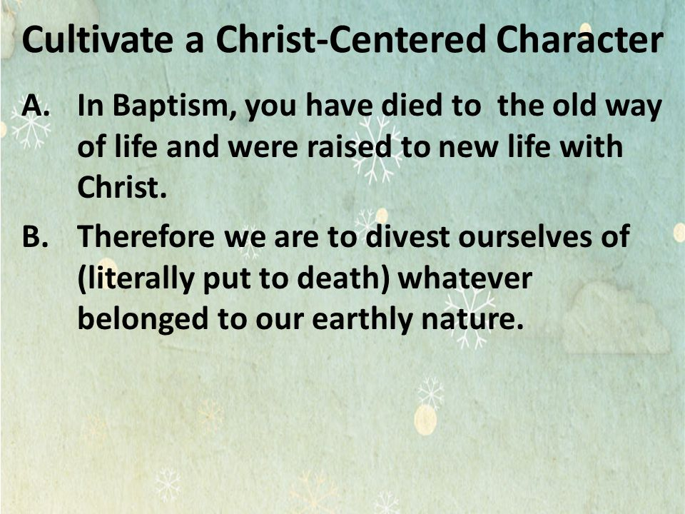 Cultivate a Christ-Centered Character