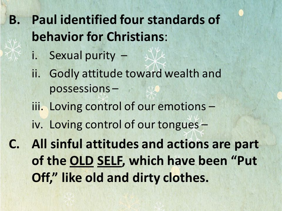 Paul identified four standards of behavior for Christians: