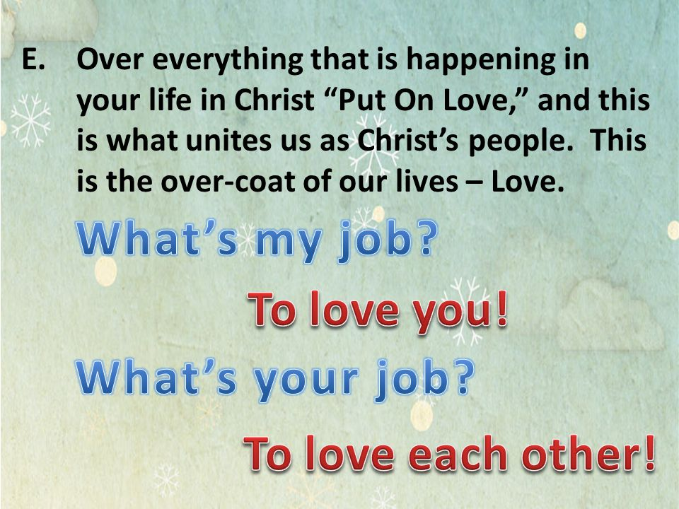 What's my job To love you! What's your job To love each other!