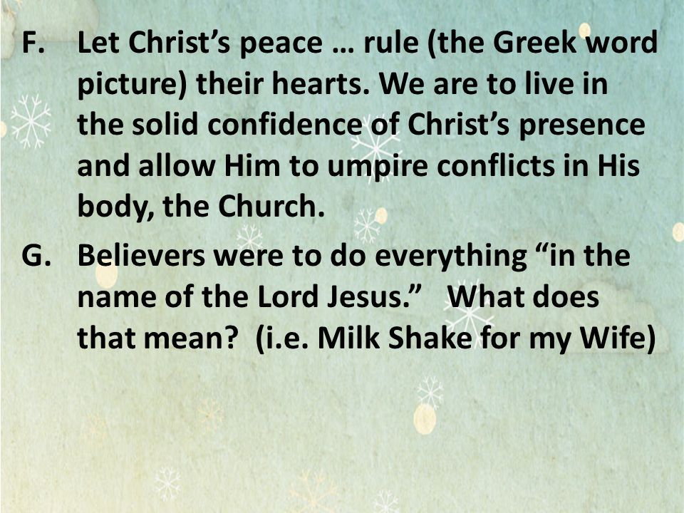 Let Christ's peace … rule (the Greek word picture) their hearts