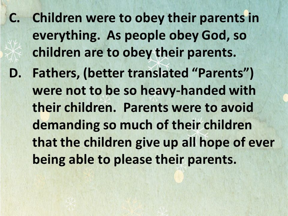 Children were to obey their parents in everything