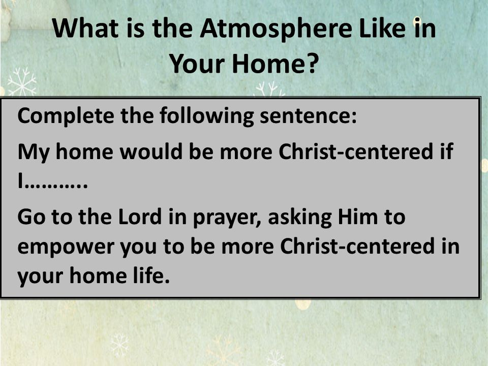 What is the Atmosphere Like in Your Home