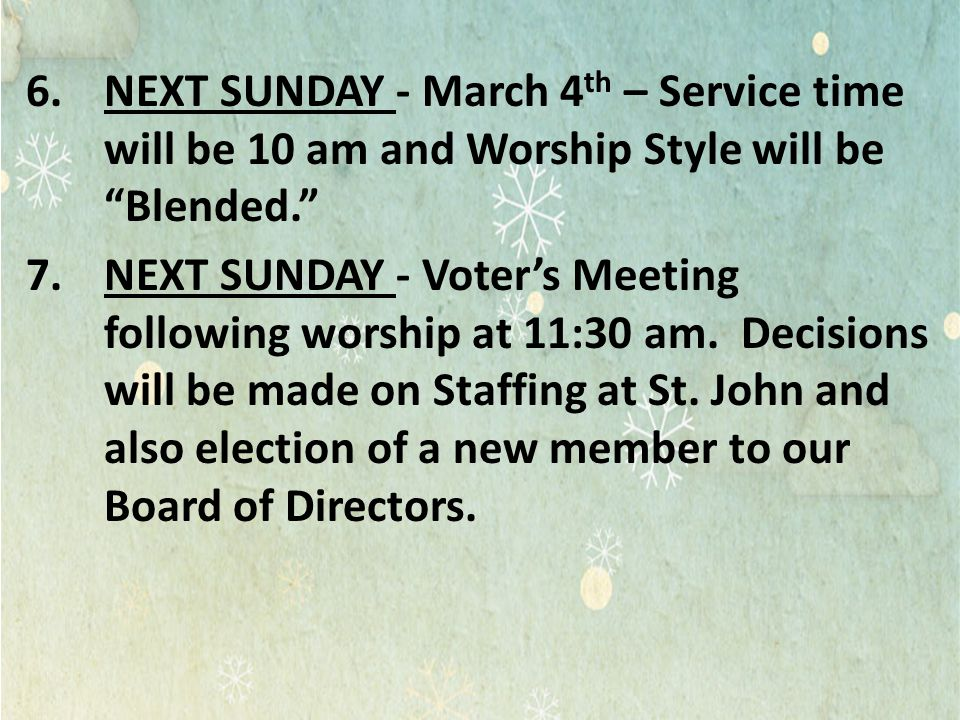 NEXT SUNDAY - March 4th – Service time will be 10 am and Worship Style will be Blended.