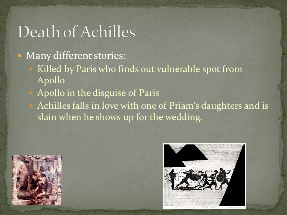 Death of Achilles Many different stories: