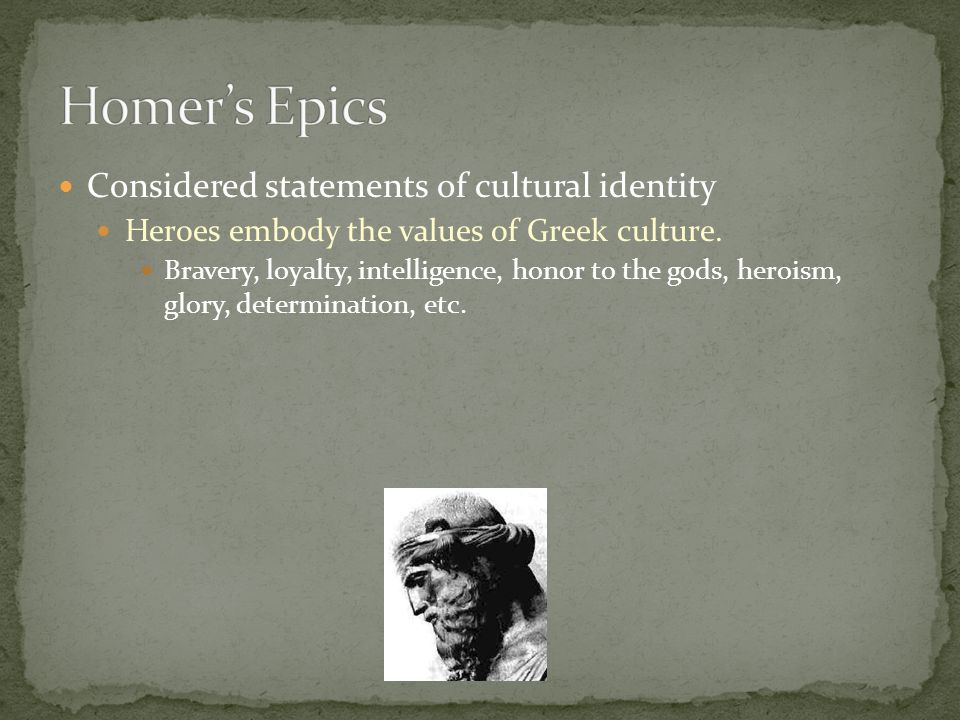 Homer's Epics Considered statements of cultural identity
