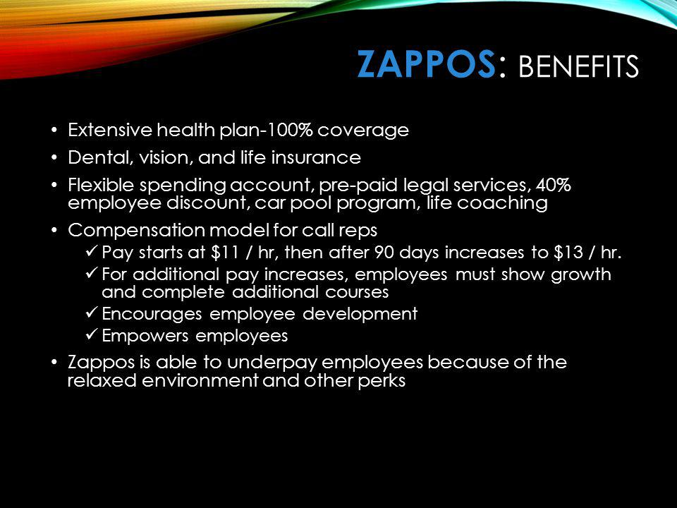 ZaPPOS: Benefits Extensive health plan-100% coverage