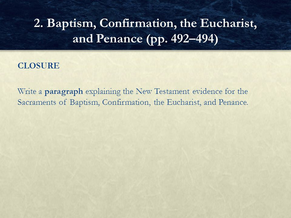 2. Baptism, Confirmation, the Eucharist, and Penance (pp. 492–494)