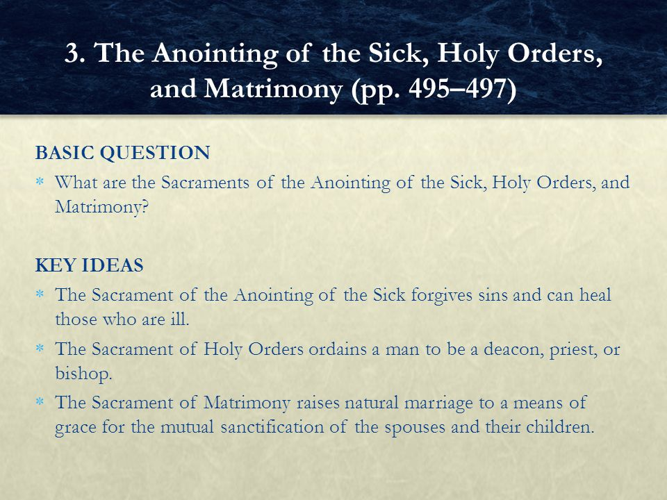 3. The Anointing of the Sick, Holy Orders, and Matrimony (pp. 495–497)