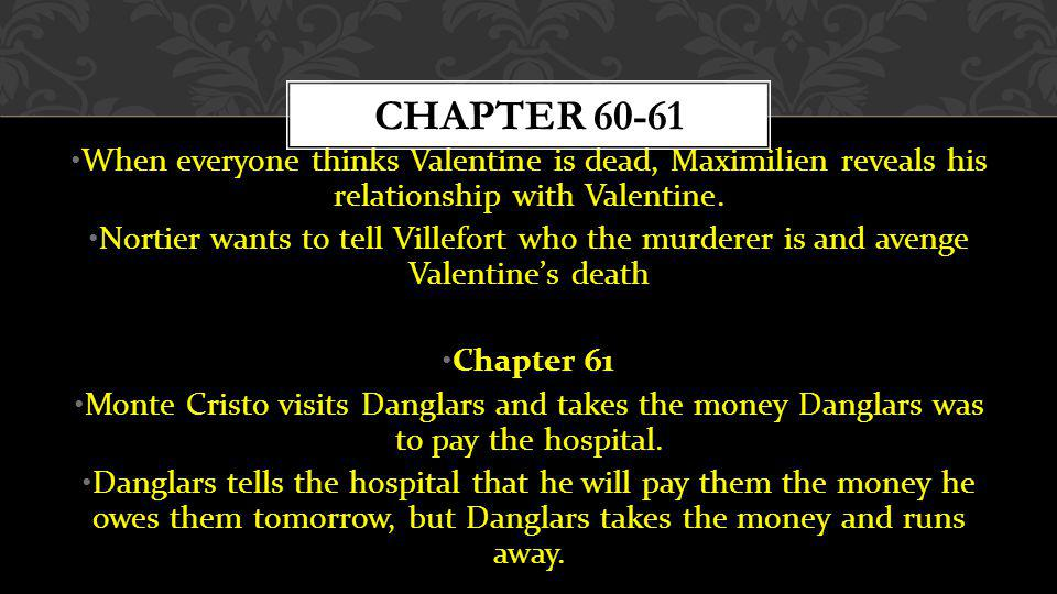 Chapter When everyone thinks Valentine is dead, Maximilien reveals his relationship with Valentine.