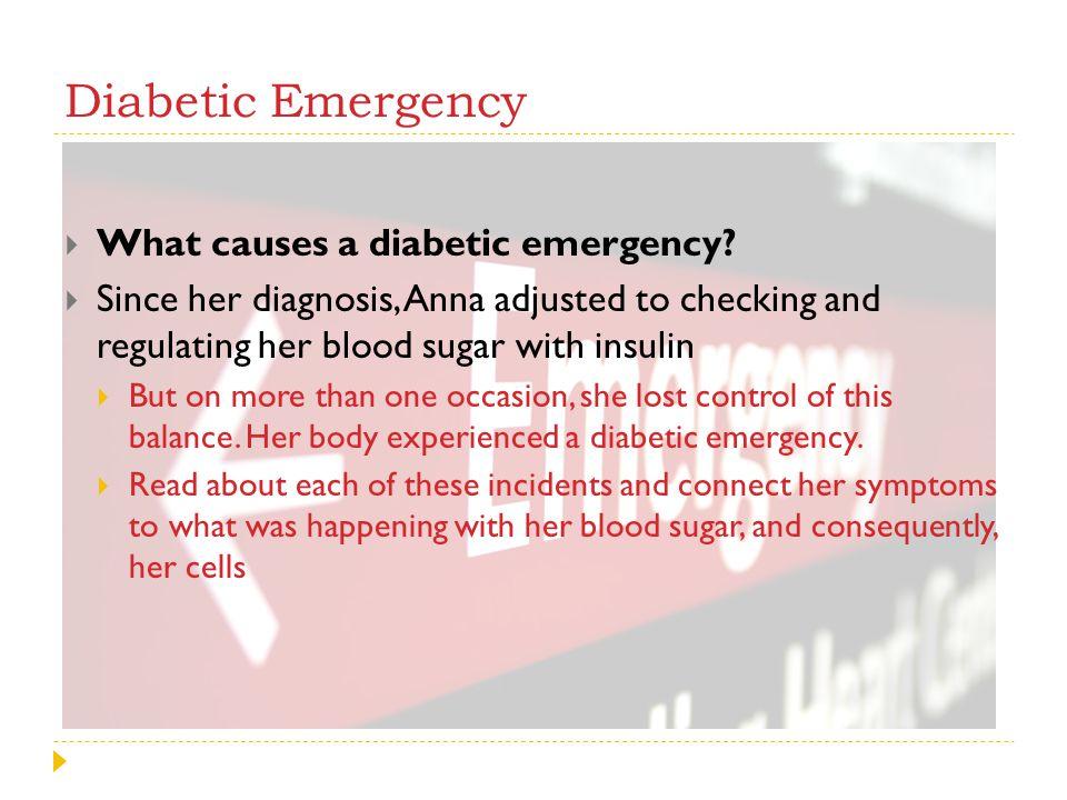 Diabetic Emergency What causes a diabetic emergency