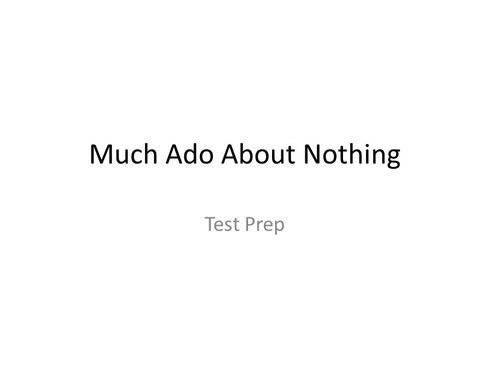 Much Ado About Nothing Test Prep