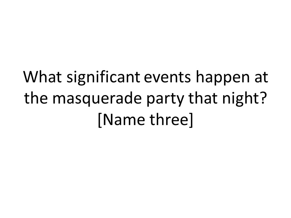 What significant events happen at the masquerade party that night