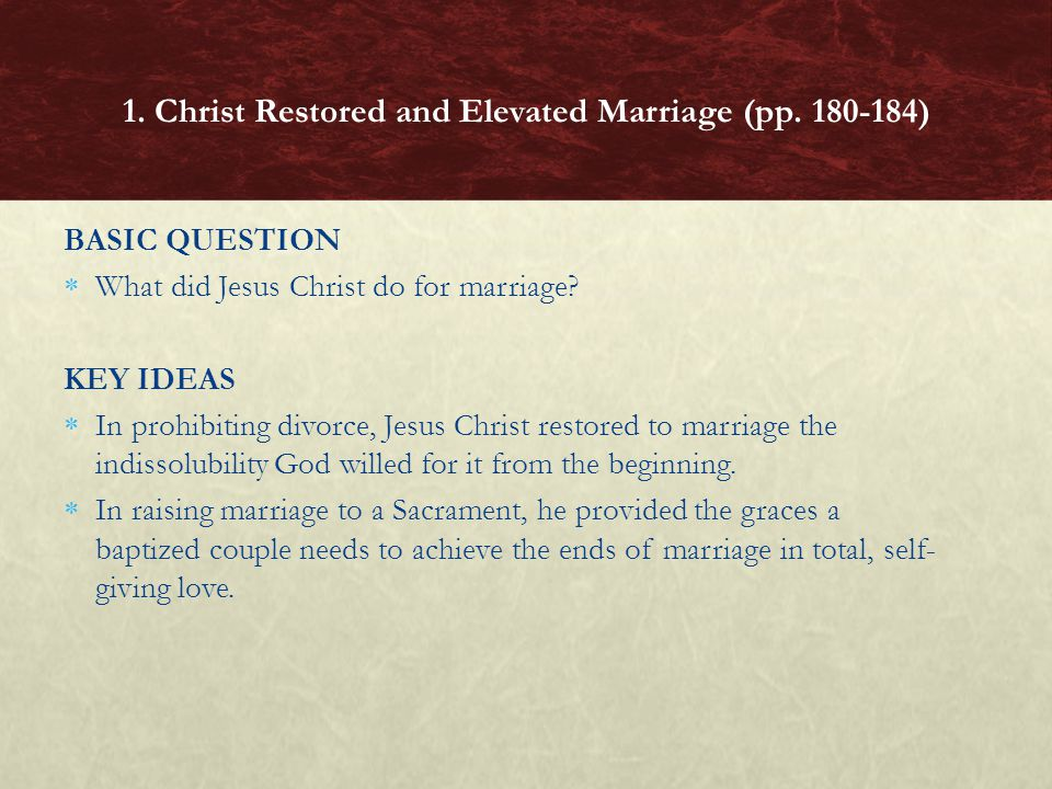 1. Christ Restored and Elevated Marriage (pp. 180-184)