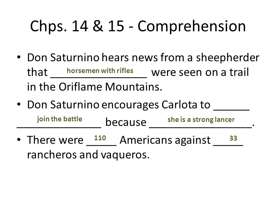 Chps. 14 & 15 - Comprehension Don Saturnino hears news from a sheepherder that ________________ were seen on a trail in the Oriflame Mountains.