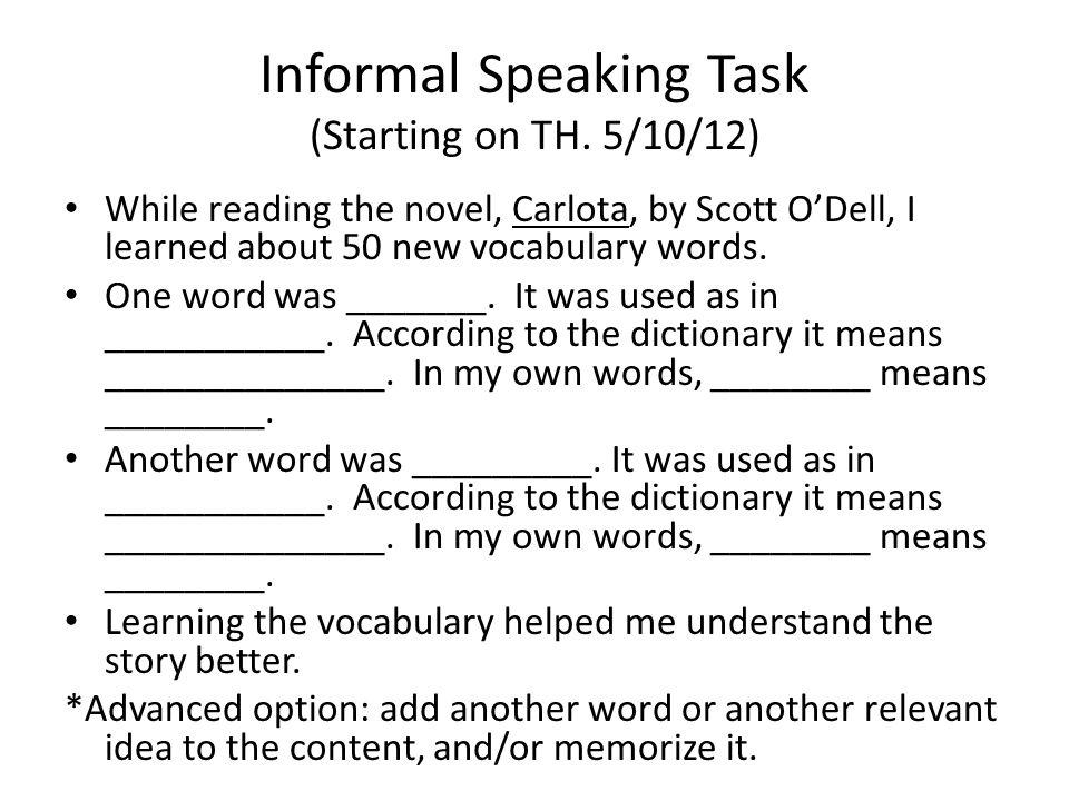 Informal Speaking Task (Starting on TH. 5/10/12)