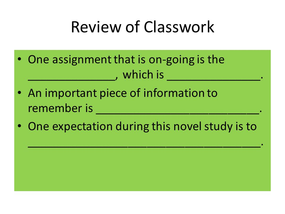 Review of Classwork One assignment that is on-going is the ______________, which is _______________.