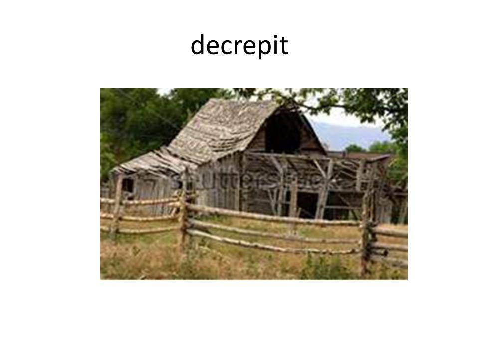 decrepit