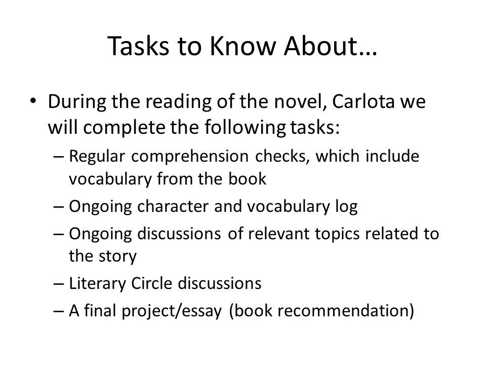 Tasks to Know About… During the reading of the novel, Carlota we will complete the following tasks: