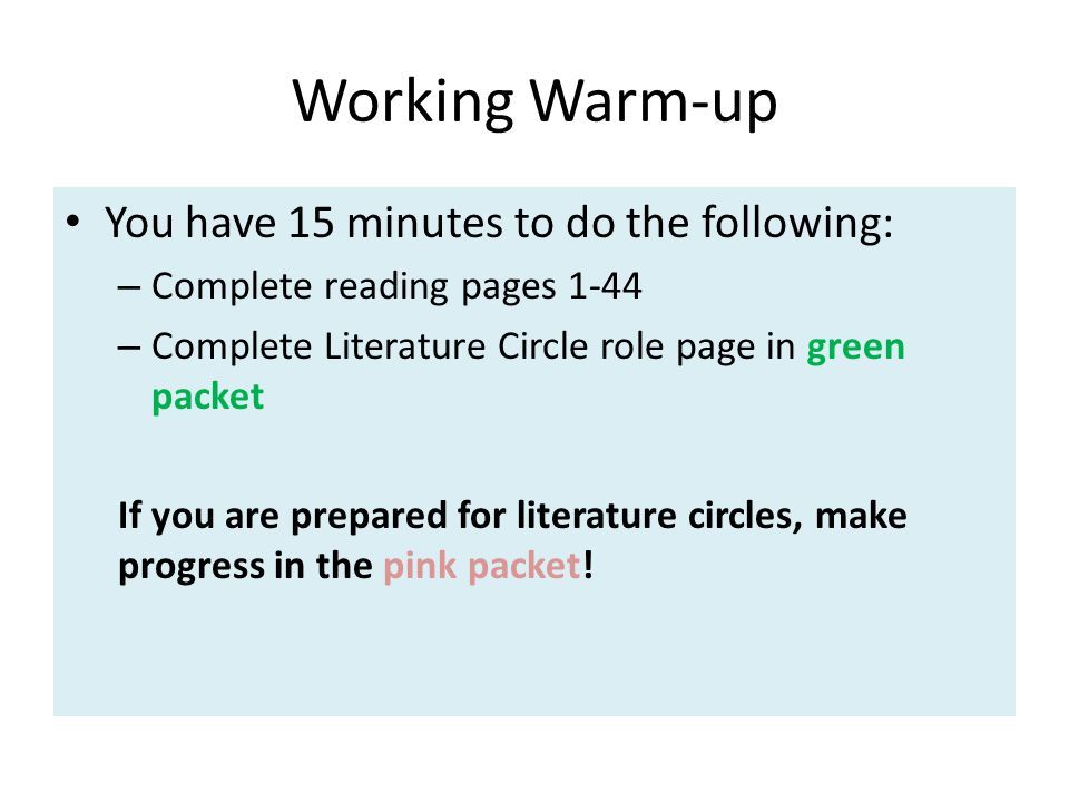 Working Warm-up You have 15 minutes to do the following: