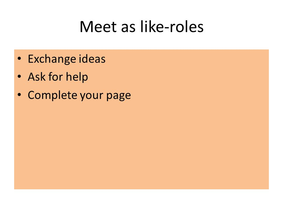 Meet as like-roles Exchange ideas Ask for help Complete your page