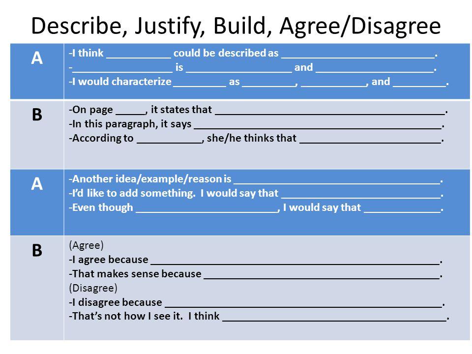 Describe, Justify, Build, Agree/Disagree