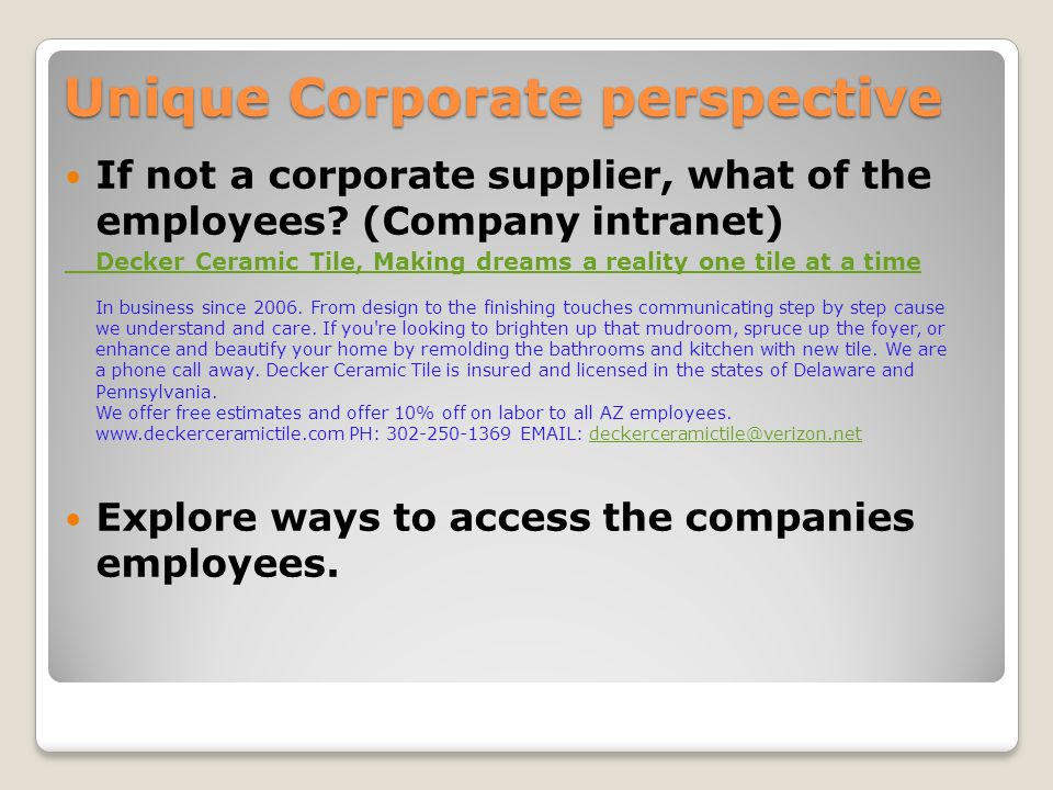 Unique Corporate perspective