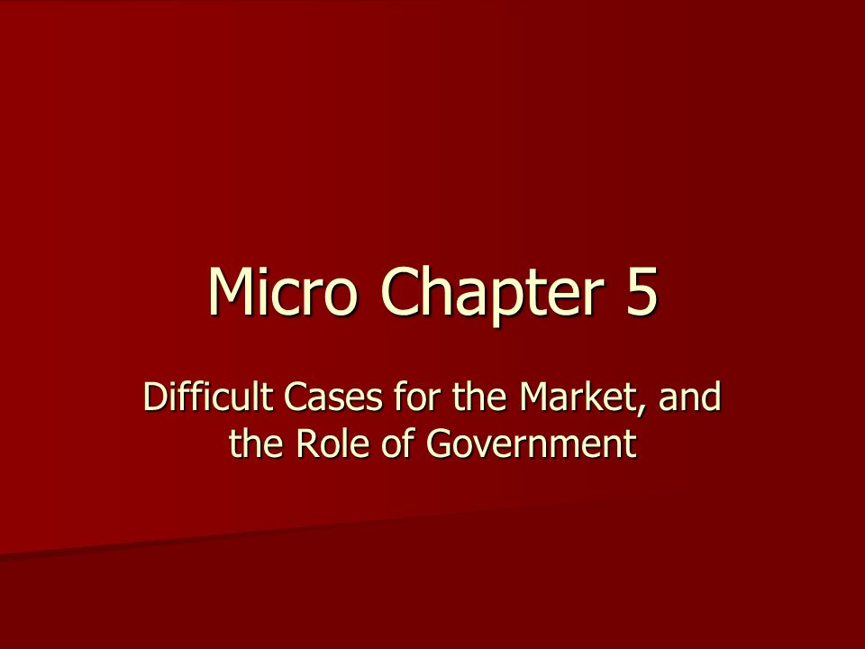 Difficult Cases for the Market, and the Role of Government