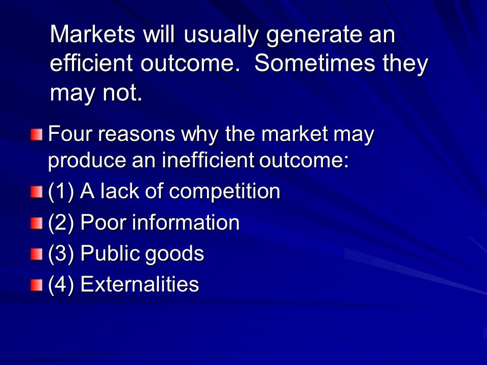 Markets will usually generate an efficient outcome