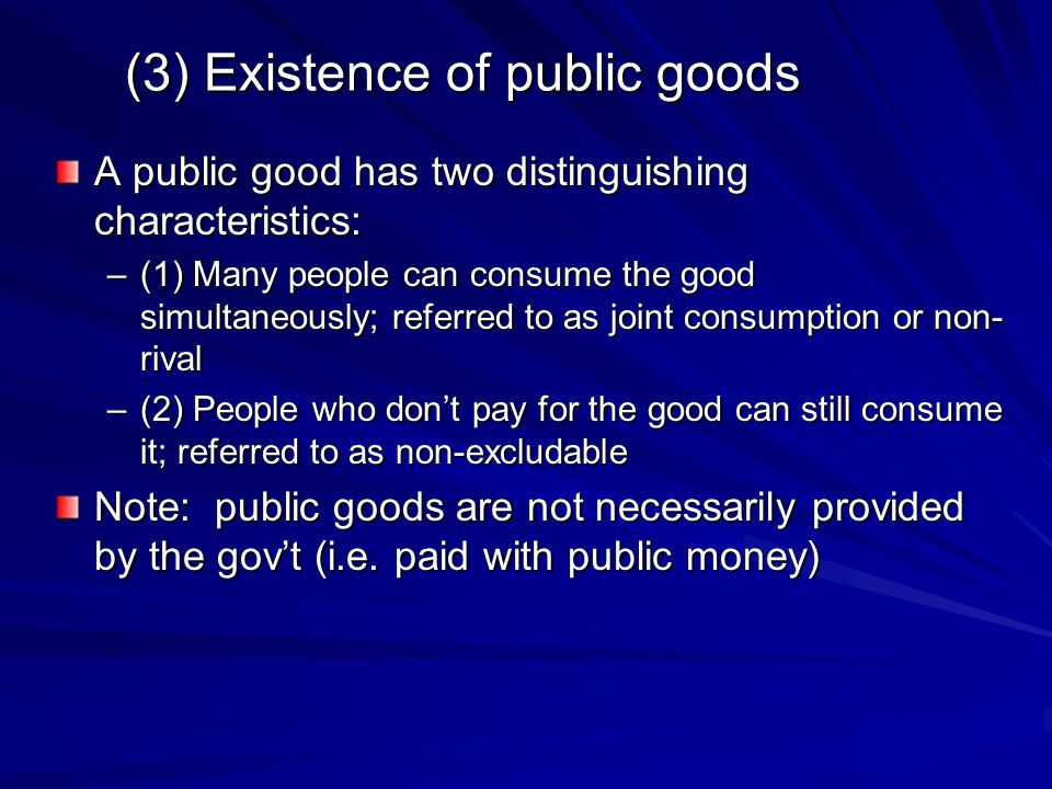 (3) Existence of public goods