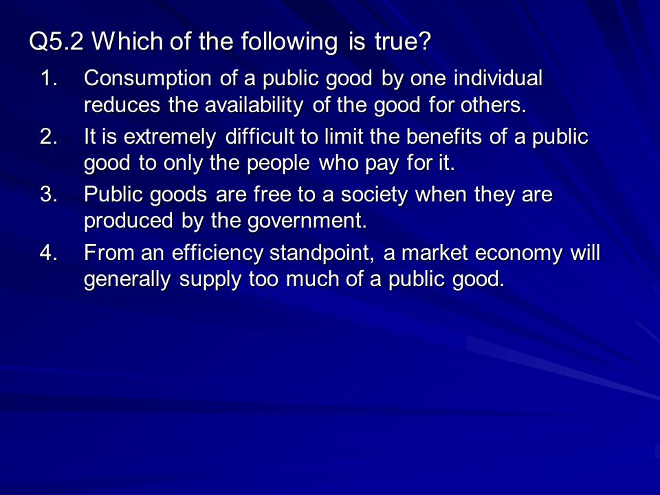 Q5.2 Which of the following is true