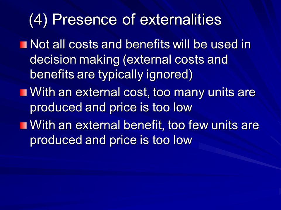 (4) Presence of externalities