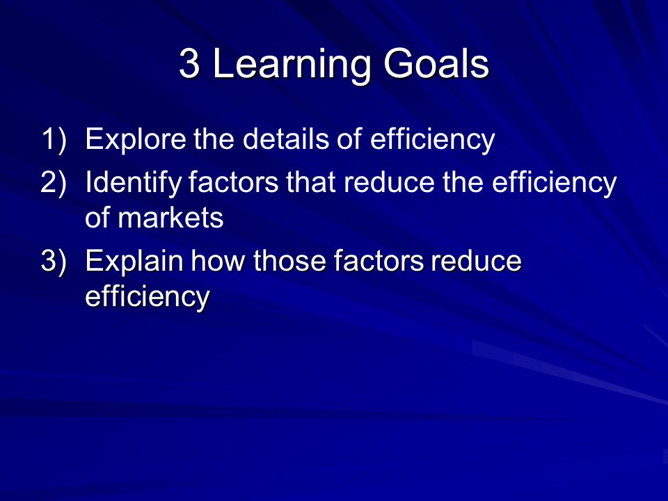 3 Learning Goals Explore the details of efficiency