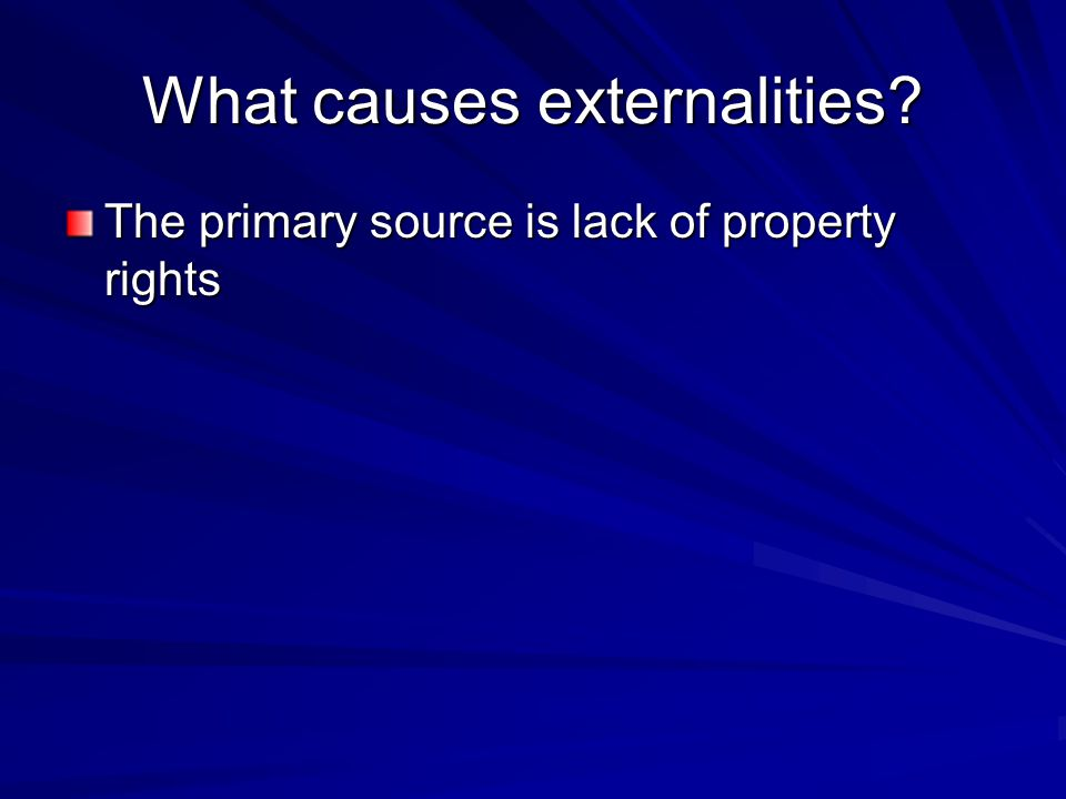 What causes externalities