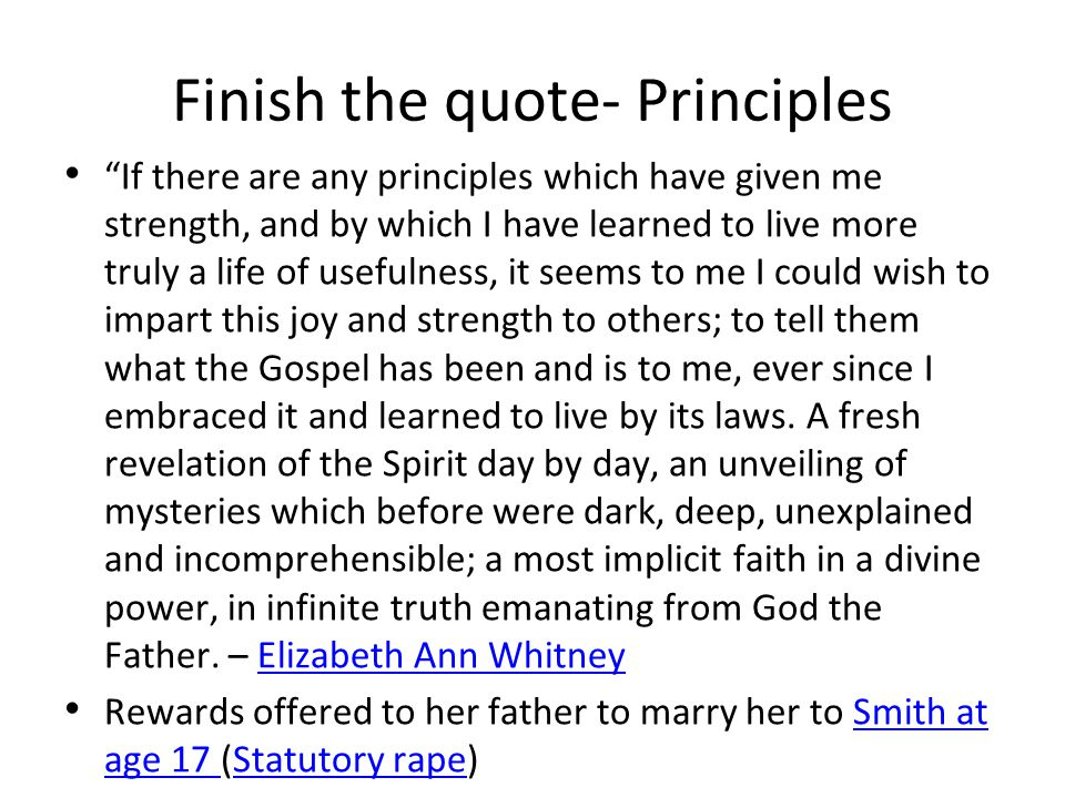 Finish the quote- Principles