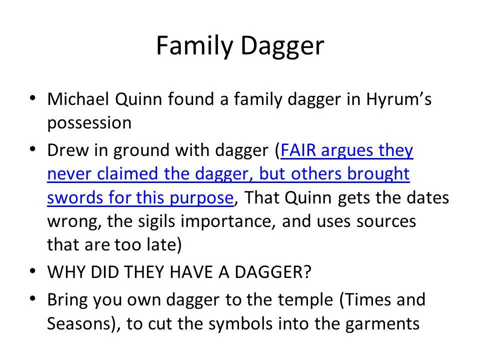 Family Dagger Michael Quinn found a family dagger in Hyrum's possession.