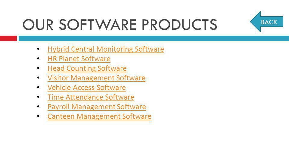 OUR SOFTWARE PRODUCTS Hybrid Central Monitoring Software