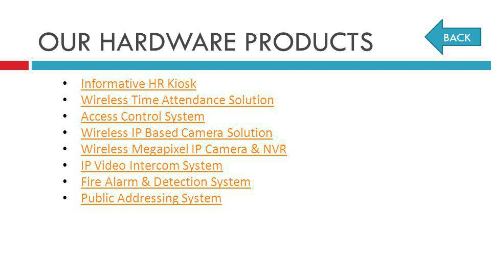 OUR HARDWARE PRODUCTS Informative HR Kiosk