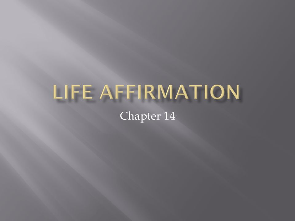 Life affirmation Chapter 14